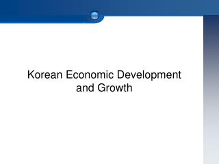 Korean Economic Development  and Growth