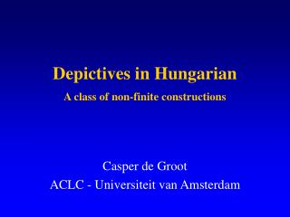 Depictives in Hungarian A class of non-finite constructions