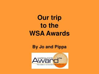 Our trip  to the  WSA Awards