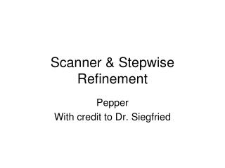 Scanner & Stepwise Refinement