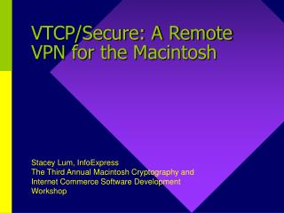 VTCP/Secure: A Remote VPN for the Macintosh