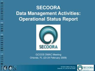SECOORA Data Management Activities: Operational Status Report