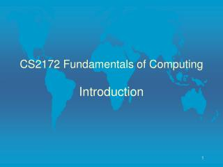 CS2172 Fundamentals of Computing Introduction