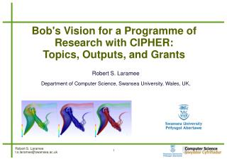 Bob's Vision for a Programme of Research with CIPHER:  Topics, Outputs, and Grants