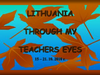 LITHUANIA THROUGH MY TEACHERS EYES