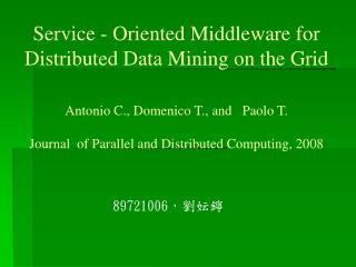Service - Oriented Middleware for Distributed Data Mining on the Grid