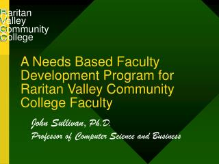 A Needs Based Faculty Development Program for  Raritan Valley Community College Faculty