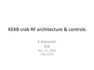 KEKB crab RF architecture & controls