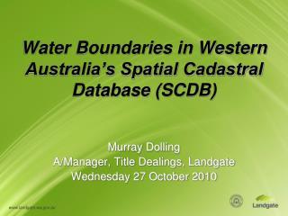Water Boundaries in Western Australia's Spatial Cadastral Database (SCDB)