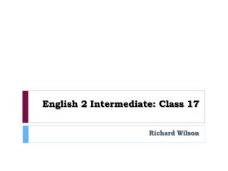 English 2 Intermediate: Class 17