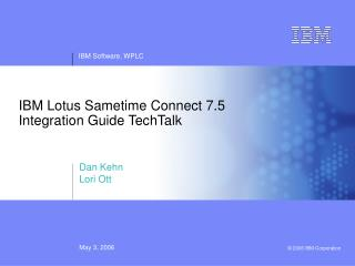 IBM Lotus Sametime Connect 7.5 Integration Guide TechTalk