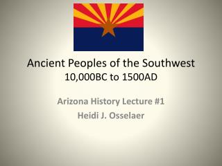 Ancient Peoples of the Southwest 10,000BC to 1500AD