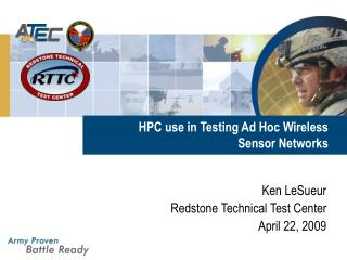 HPC use in Testing Ad Hoc Wireless    Sensor Networks