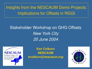 Insights from the NESCAUM Demo Projects:  Implications for Offsets in RGGI
