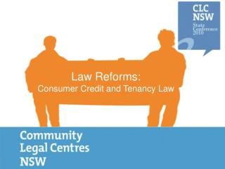 Law Reforms:  Consumer Credit and Tenancy Law