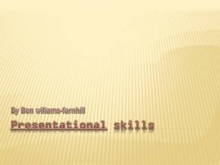 Presentational skills