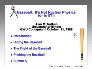 Introduction Hitting the Baseball The Flight of the Baseball Pitching the Baseball Summary