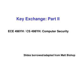Key Exchange: Part II
