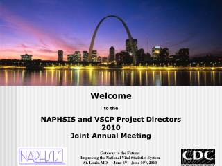 Welcome to the NAPHSIS and VSCP Project Directors 2010 Joint Annual Meeting