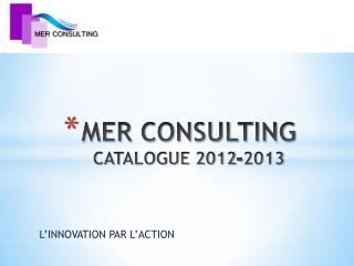 MER CONSULTING CATALOGUE 2012-2013