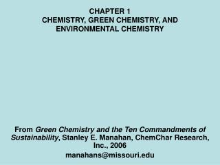 CHAPTER 1 CHEMISTRY, GREEN CHEMISTRY, AND ENVIRONMENTAL CHEMISTRY