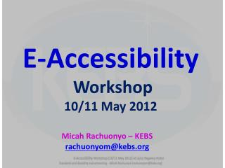 E-Accessibility Workshop 10/11 May 2012