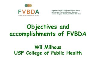 Objectives and accomplishments of FVBDA Wil  Milhous USF College of Public Health