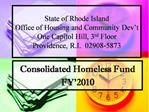 State of Rhode Island Office of Housing and Community Dev t One Capitol Hill, 3rd Floor Providence, R.I.  02908-5873