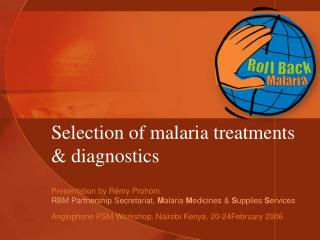 Selection of malaria treatments & diagnostics
