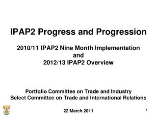 IPAP2 Progress and Progression  2010/11 IPAP2 Nine Month Implementation  and
