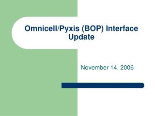 Omnicell/Pyxis (BOP) Interface Update