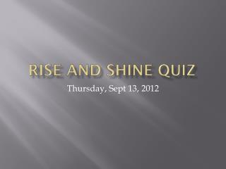 Rise and shine quiz