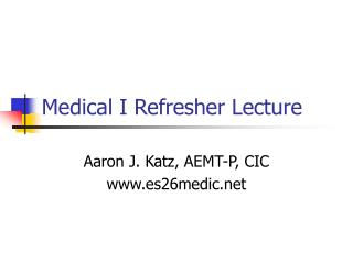 Medical I Refresher Lecture