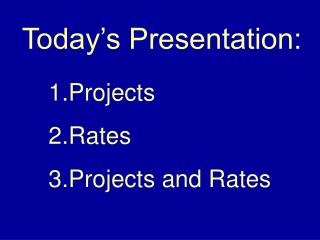 Projects Rates Projects and Rates
