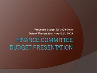 Finance committee  budget presentation