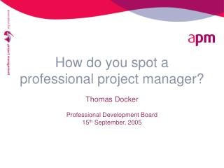 How do you spot a professional project manager?