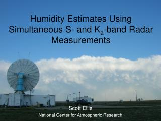 Humidity Estimates Using  Simultaneous S- and K a -band Radar  Measurements