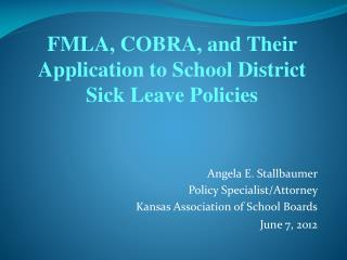 Angela E. Stallbaumer Policy Specialist/Attorney Kansas Association of School Boards June 7, 2012