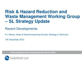 Risk & Hazard Reduction and Waste Management Working Group – SL Strategy Update