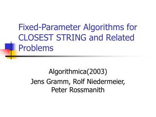 Fixed-Parameter Algorithms for CLOSEST STRING and Related Problems