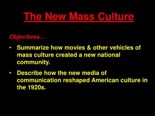 The New Mass Culture
