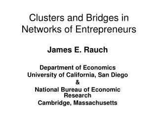 Clusters and Bridges in Networks of Entrepreneurs
