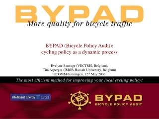 BYPAD (Bicycle Policy Audit):  cycling policy as a dynamic process