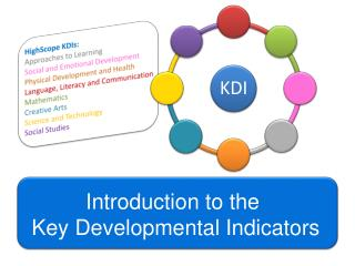 Introduction to the  Key Developmental Indicators