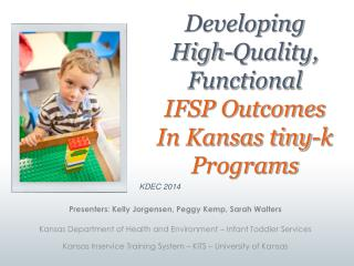Developing  High-Quality,  Functional  IFSP Outcomes In Kansas tiny-k Programs