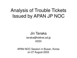 Analysis of Trouble Tickets Issued by APAN JP NOC