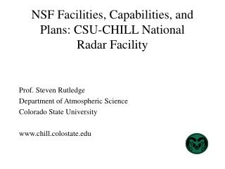 NSF Facilities, Capabilities, and Plans: CSU-CHILL National  Radar Facility