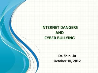 INTERNET DANGERS  AND  CYBER BULLYING