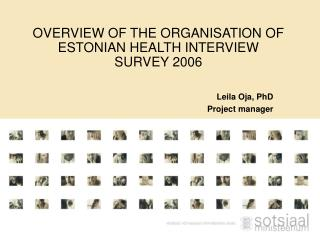 OVERVIEW OF THE ORGANISATION OF ESTONIAN HEALTH INTERVIEW SURVEY 2006