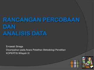 RANCANGAN PERCOBAAN DAN ANALISIS  DATA